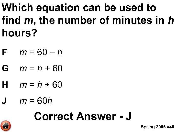 Which equation can be used to find m, the number of minutes in h