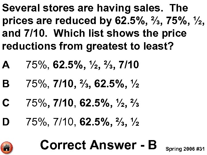 Several stores are having sales. The prices are reduced by 62. 5%, ⅔, 75%,
