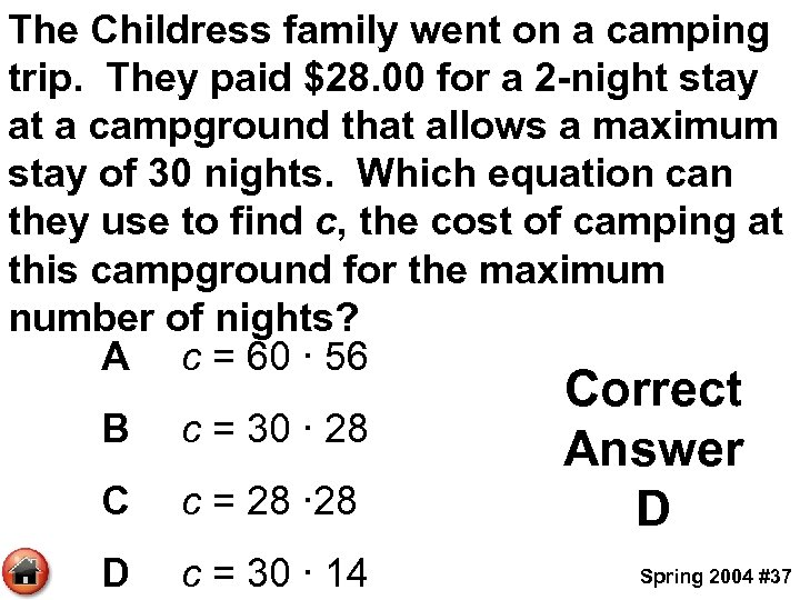 The Childress family went on a camping trip. They paid $28. 00 for a