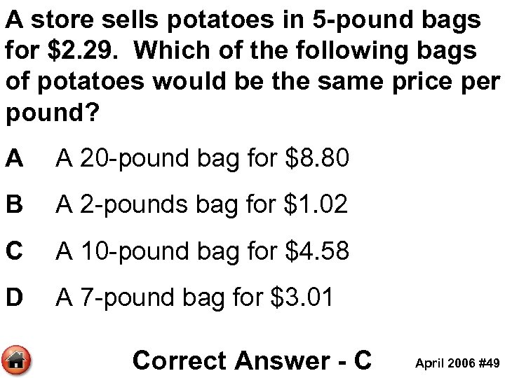 A store sells potatoes in 5 -pound bags for $2. 29. Which of the