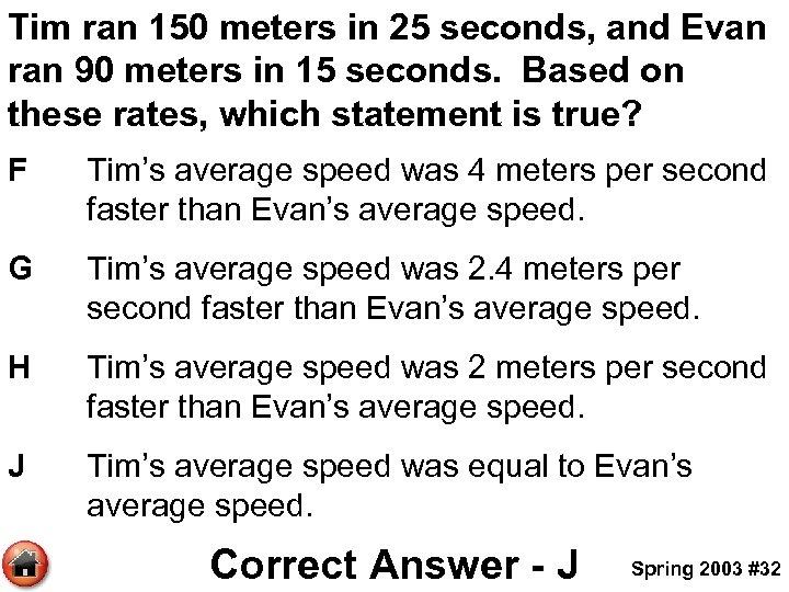 Tim ran 150 meters in 25 seconds, and Evan ran 90 meters in 15