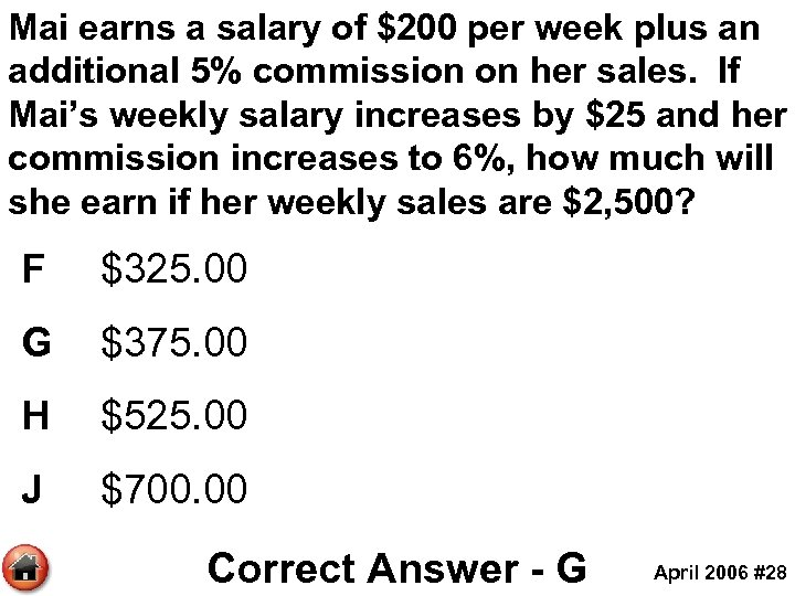 Mai earns a salary of $200 per week plus an additional 5% commission on