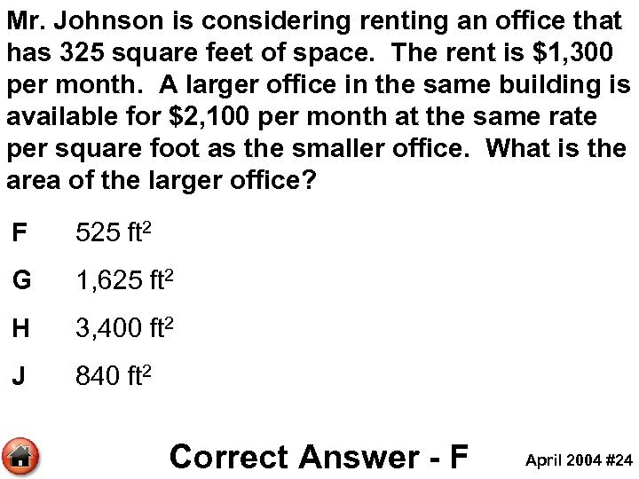 Mr. Johnson is considering renting an office that has 325 square feet of space.