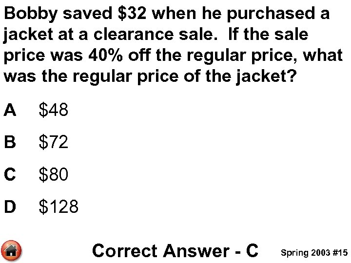 Bobby saved $32 when he purchased a jacket at a clearance sale. If the