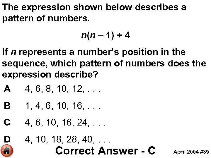 The expression shown below describes a pattern of numbers. n(n – 1) + 4
