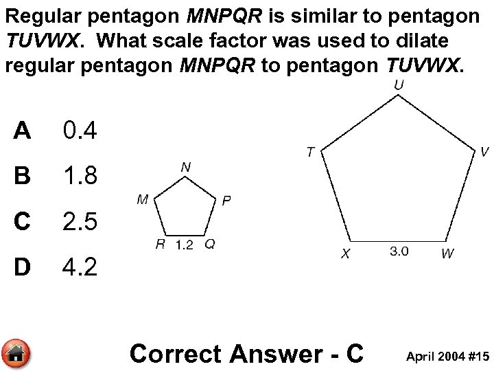 Regular pentagon MNPQR is similar to pentagon TUVWX. What scale factor was used to