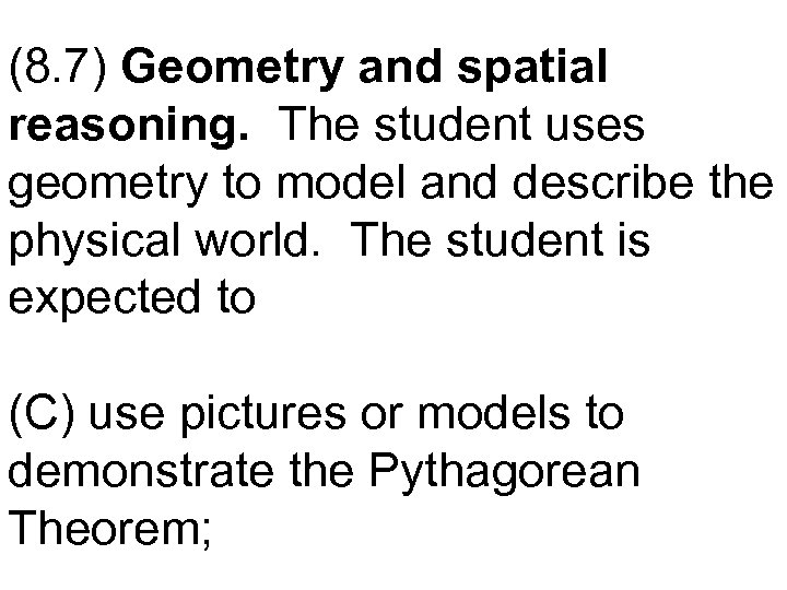(8. 7) Geometry and spatial reasoning. The student uses geometry to model and describe