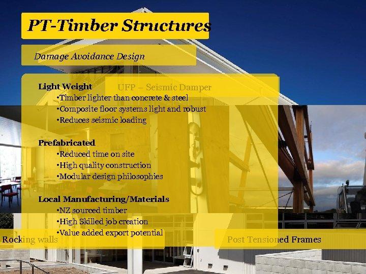 PT-Timber Structures Damage Avoidance Design Light Weight UFP – Seismic Damper • Timber lighter
