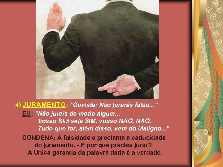 4) JURAMENTO:
