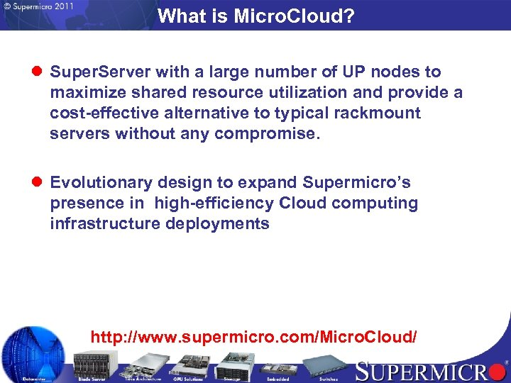 What is Micro. Cloud? l Super. Server with a large number of UP nodes