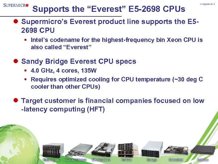 """Supports the """"Everest"""" E 5 -2698 CPUs l Supermicro's Everest product line supports the"""