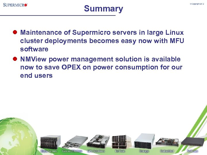 Summary l Maintenance of Supermicro servers in large Linux cluster deployments becomes easy now