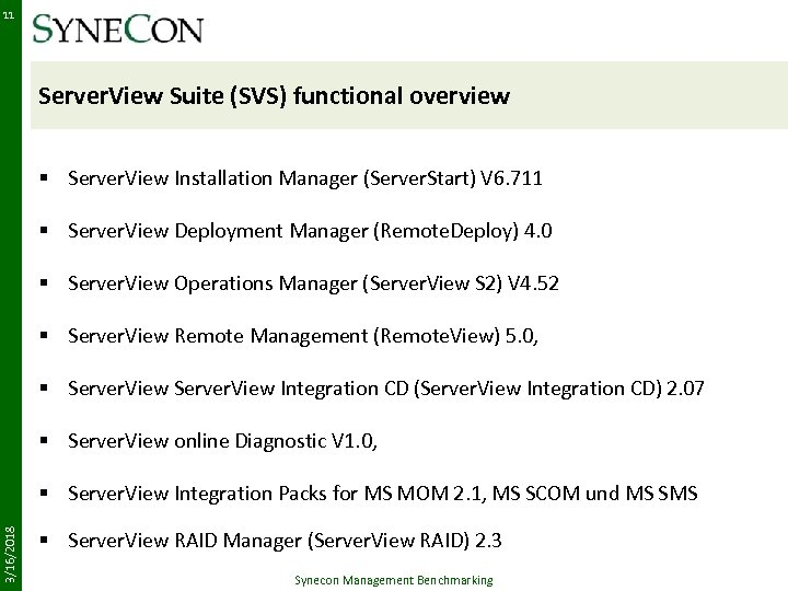 11 Server. View Suite (SVS) functional overview § Server. View Installation Manager (Server. Start)