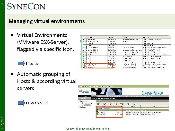 16 Managing virtual environments § Virtual Environments (VMware ESX-Server), flagged via specific icon. Intuitiv
