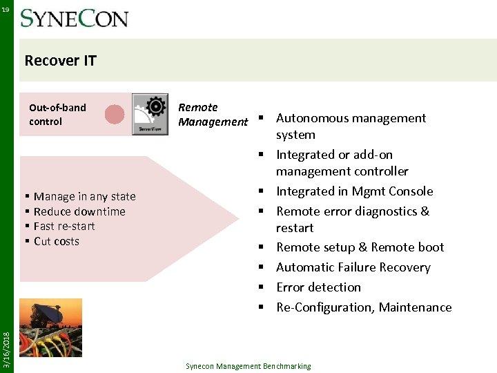 19 Recover IT Out-of-band control Remote Management § Autonomous management § 3/16/2018 § Manage