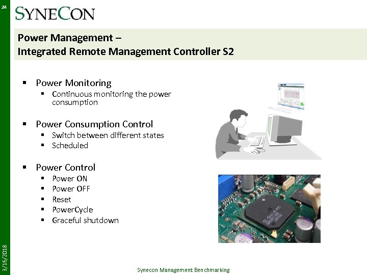 24 Power Management – Integrated Remote Management Controller S 2 § Power Monitoring §
