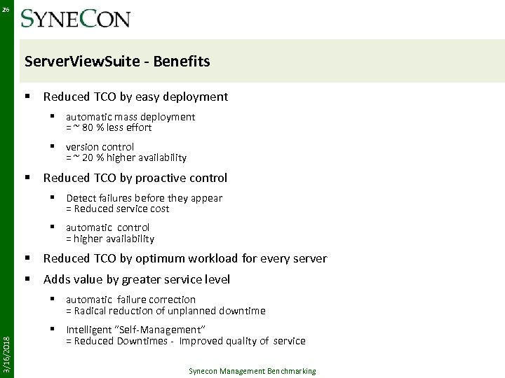26 Server. View. Suite - Benefits § Reduced TCO by easy deployment § automatic