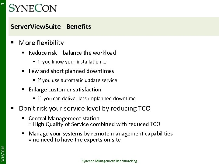 27 Server. View. Suite - Benefits § More flexibility § Reduce risk – balance