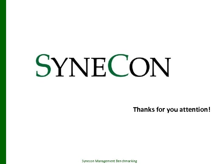 Thanks for you attention! Synecon Management Benchmarking