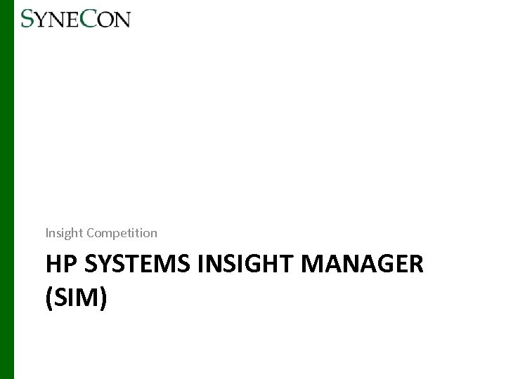 Insight Competition HP SYSTEMS INSIGHT MANAGER (SIM)
