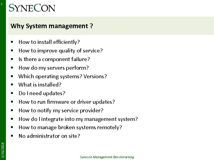 3 Why System management ? 3/16/2018 § § § How to install efficiently? How