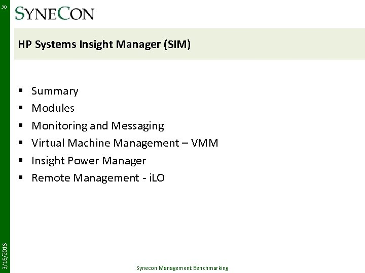 30 HP Systems Insight Manager (SIM) 3/16/2018 § § § Summary Modules Monitoring and