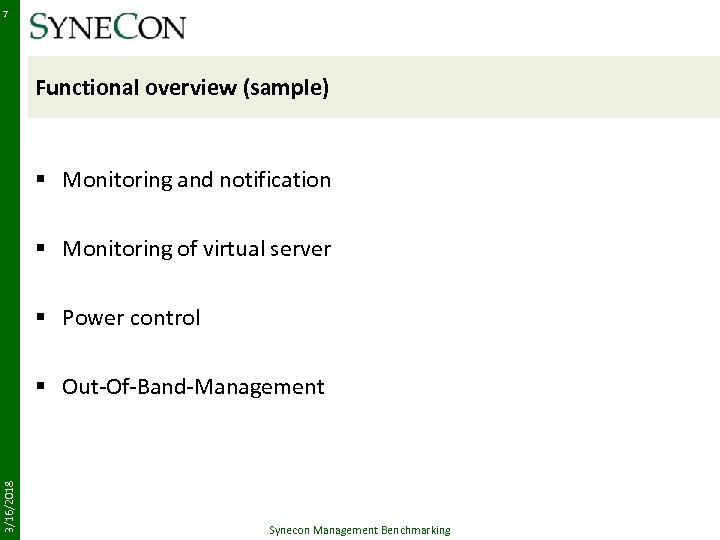 7 Functional overview (sample) § Monitoring and notification § Monitoring of virtual server §
