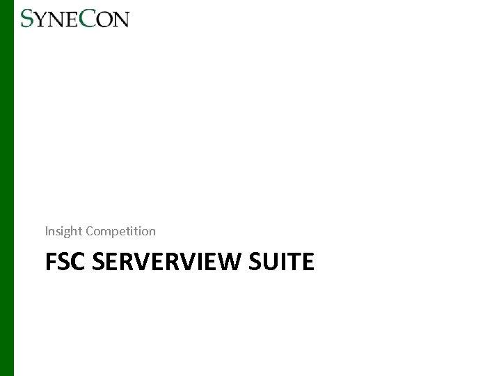 Insight Competition FSC SERVERVIEW SUITE