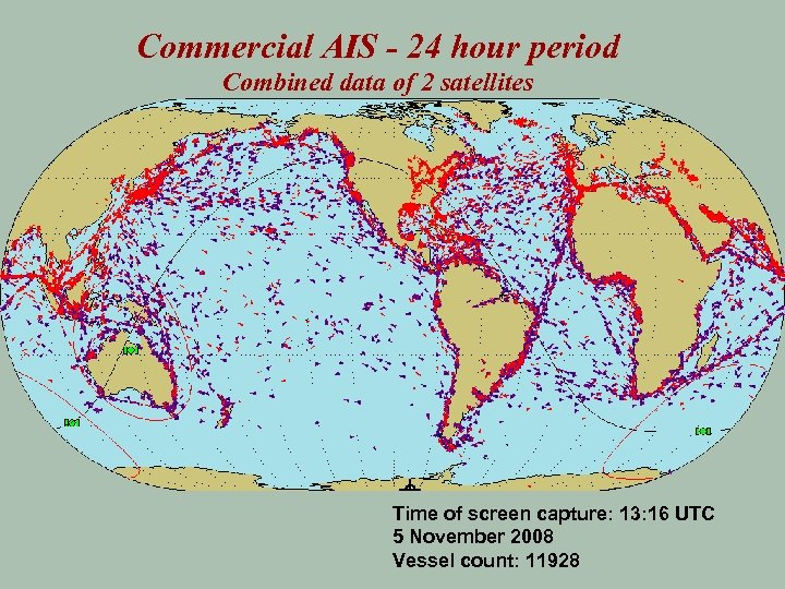 Commercial AIS - 24 hour period Combined data of 2 satellites Time of screen