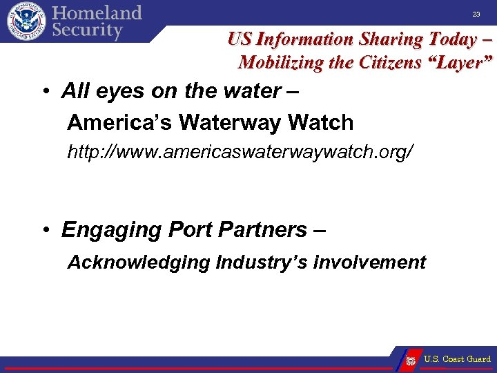 "23 US Information Sharing Today – Mobilizing the Citizens ""Layer"" • All eyes on"