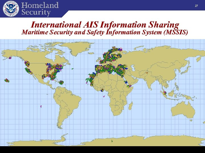 27 International AIS Information Sharing Maritime Security and Safety Information System (MSSIS) U. S.
