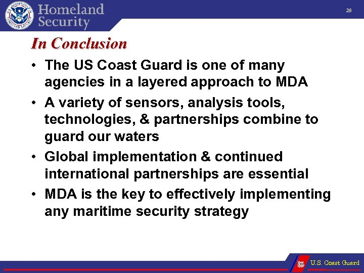 28 In Conclusion • The US Coast Guard is one of many agencies in