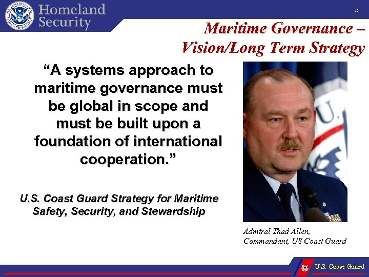 "8 Maritime Governance – Vision/Long Term Strategy ""A systems approach to maritime governance must"