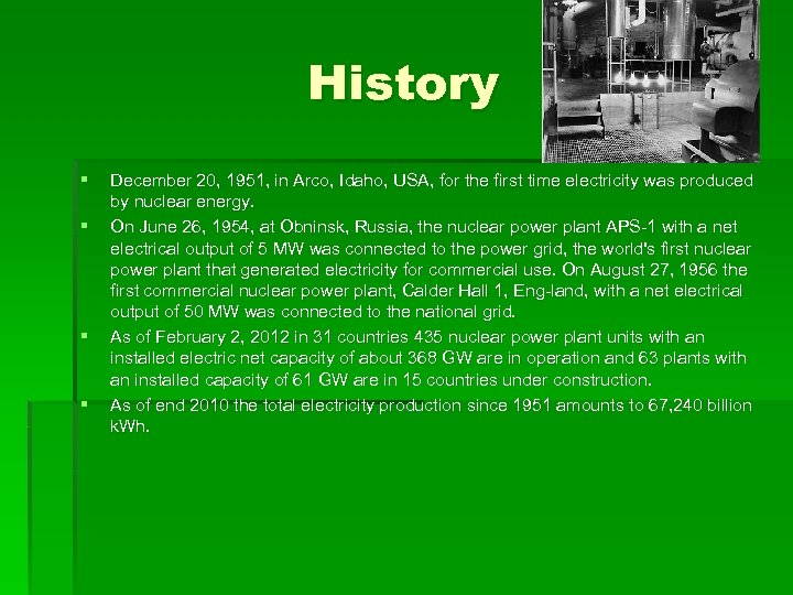 History § § December 20, 1951, in Arco, Idaho, USA, for the first time