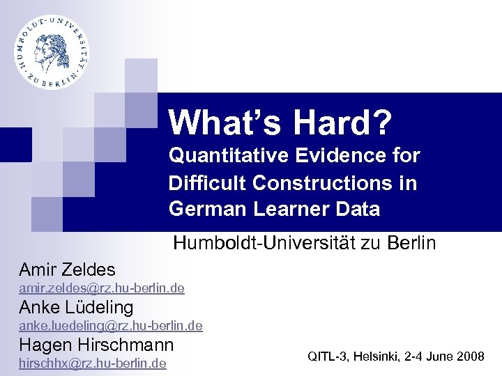 What's Hard? Quantitative Evidence for Difficult Constructions in German Learner Data Humboldt-Universität zu Berlin