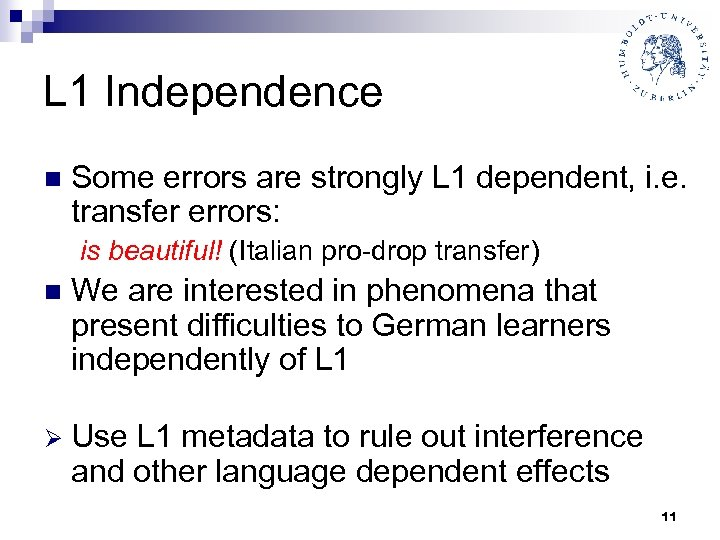 L 1 Independence n Some errors are strongly L 1 dependent, i. e. transfer