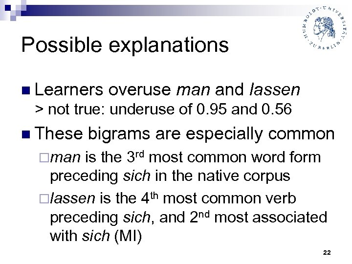 Possible explanations n Learners overuse man and lassen > not true: underuse of 0.