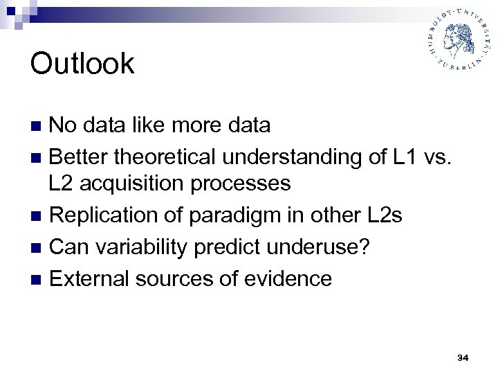Outlook No data like more data n Better theoretical understanding of L 1 vs.