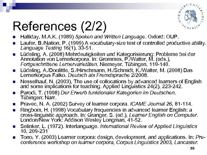 References (2/2) n n n n n Halliday, M. A. K. (1989) Spoken and