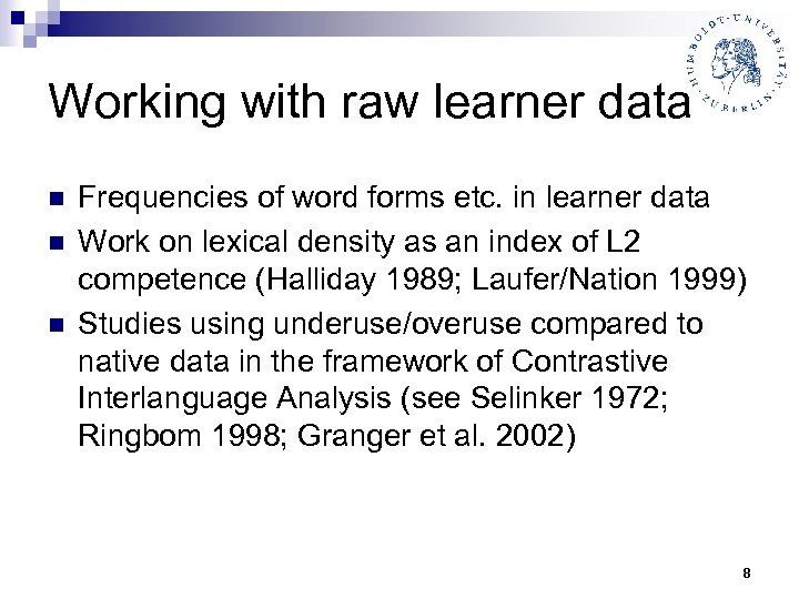 Working with raw learner data n n n Frequencies of word forms etc. in