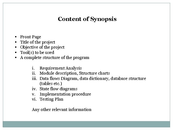 Content of Synopsis § § § Front Page Title of the project Objective of