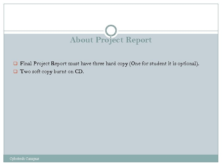 About Project Report q Final Project Report must have three hard copy (One for