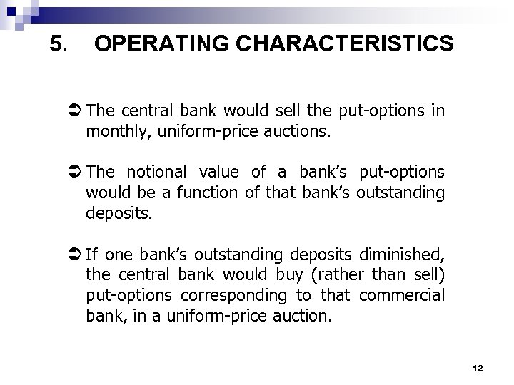 5. OPERATING CHARACTERISTICS Ü The central bank would sell the put-options in monthly, uniform-price