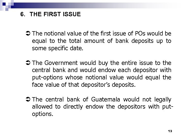6. THE FIRST ISSUE Ü The notional value of the first issue of POs