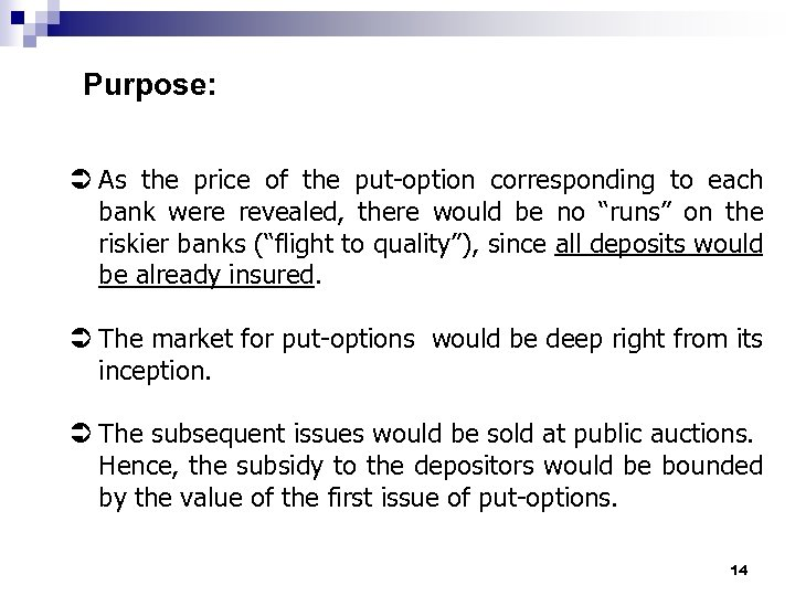 Purpose: Ü As the price of the put-option corresponding to each bank were revealed,