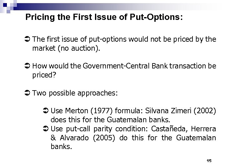 Pricing the First Issue of Put-Options: Ü The first issue of put-options would not
