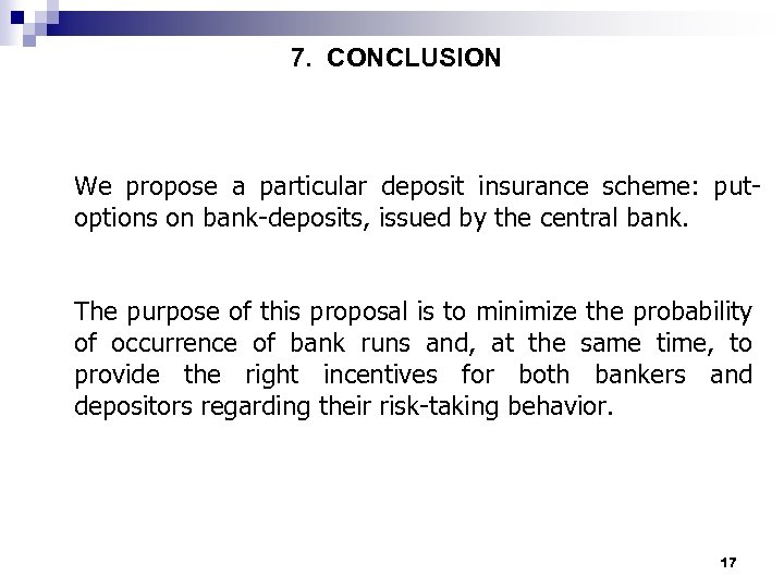 7. CONCLUSION We propose a particular deposit insurance scheme: putoptions on bank-deposits, issued by