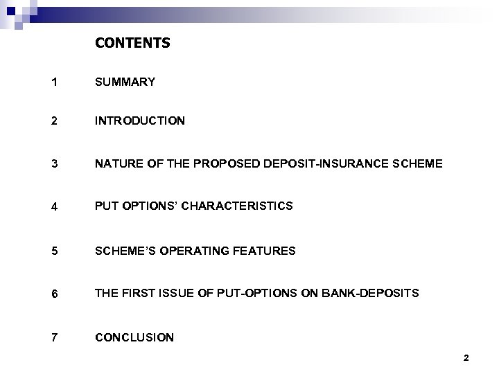 CONTENTS 1 SUMMARY 2 INTRODUCTION 3 NATURE OF THE PROPOSED DEPOSIT-INSURANCE SCHEME 4 PUT
