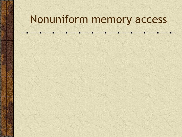 Nonuniform memory access