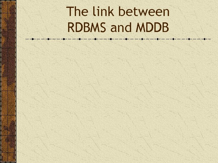The link between RDBMS and MDDB